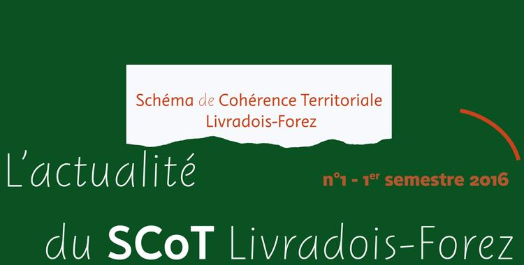 Mars 2016 – Sortie de la revue semestrielle «L'actualité du SCoT Livradois-Forez n°1»